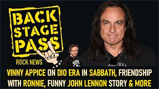 VINNY APPICE ON DIO ERA IN SABBATH, FRIENDSHIP WITH RONNIE, FUNNY JOHN LENNON STORY & MORE