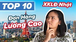 Top 10 Đơn Hàng Đi Xuất Khẩu Lao Động Nhật Bản Lương Cao