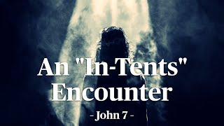 "Lesson 9: An ""In -Tents"" Encounter"