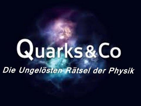 Quarks & Co. - Die großen ungelösten Rätsel der Physik Doku