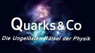 Quarks & Co. - Die großen ungelösten Rätsel der Physik [Doku]