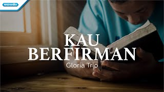 Cover images Kau Berfirman - Gloria Trio