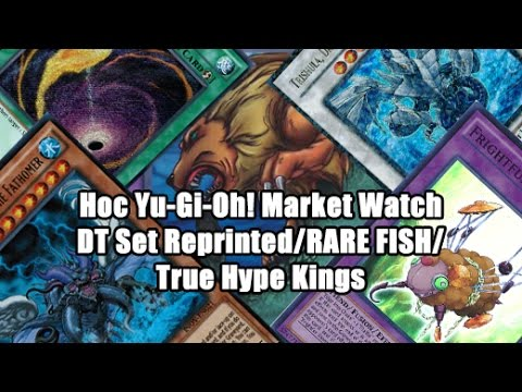 HoC Yu-Gi-Oh! Market Watch - DT1 through DT4 Price Crashes/RARE FISH/ True HYPE Kings