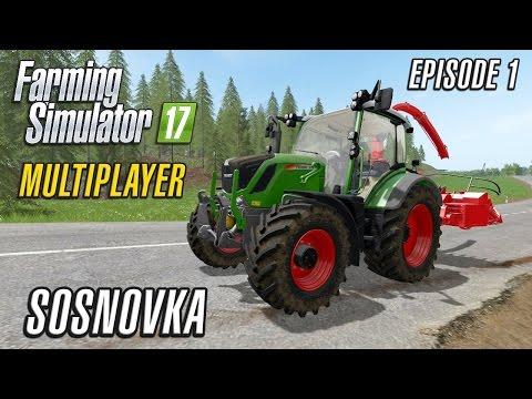 Let's Play Multiplayer Farming Simulator 2017 | Sosnovka | Episode 1
