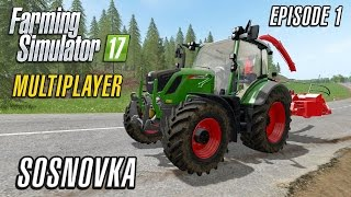 Let's Play Multiplayer Farming Simulator 2017 | Sosnovka | Episode 1