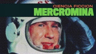 Mercromina - Ciencia Ficción (versión 2015)