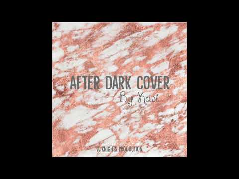 After Dark - Drake ft. Ty Dolla $ign and Static Major COVER by Kewi