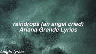 raindrops an angel cried Ariana Grande Lyrics