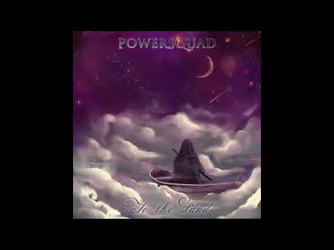 Powersquad - To the Land (Single 2020)
