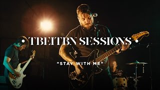 Thrice - Stay With Me (TBEITBN Sessions)