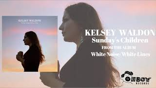 Gambar cover Sunday's Children - Kelsey Waldon - White Noise/White Lines
