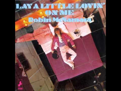 "Robin McNamara - ""Lay A Little Lovin' On Me"""