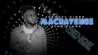 Machayenge - Samuel Singh   Beat by Chilled Kalakaar   King Flame