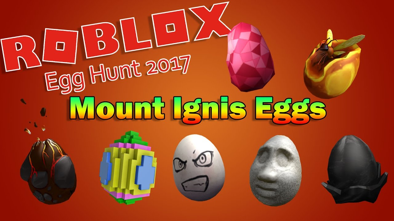 All Eggs In Roblox Egg Hunt 2017 Roblox Egg Hunt 2017 Guide Mount Ignis Eggs Youtube