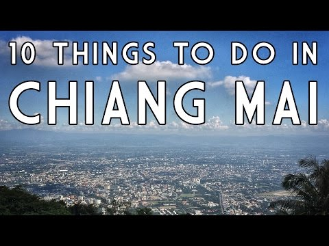 10 Things To Do in Chiang Mai, Thailand