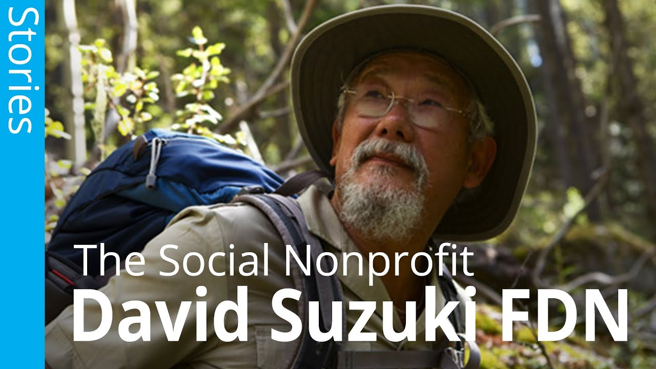 The Social Nonprofit: David Suzuki Foundation Success Story