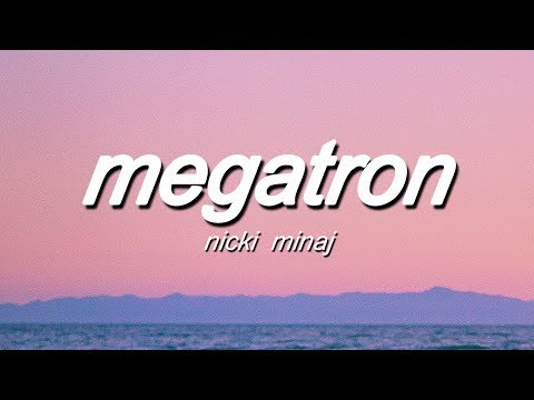 Nicki Minaj – MEGATRON (Lyrics)