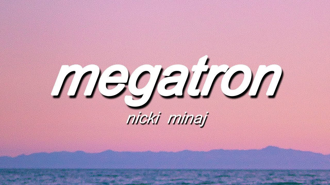 Download Nicki Minaj - MEGATRON (Lyrics)
