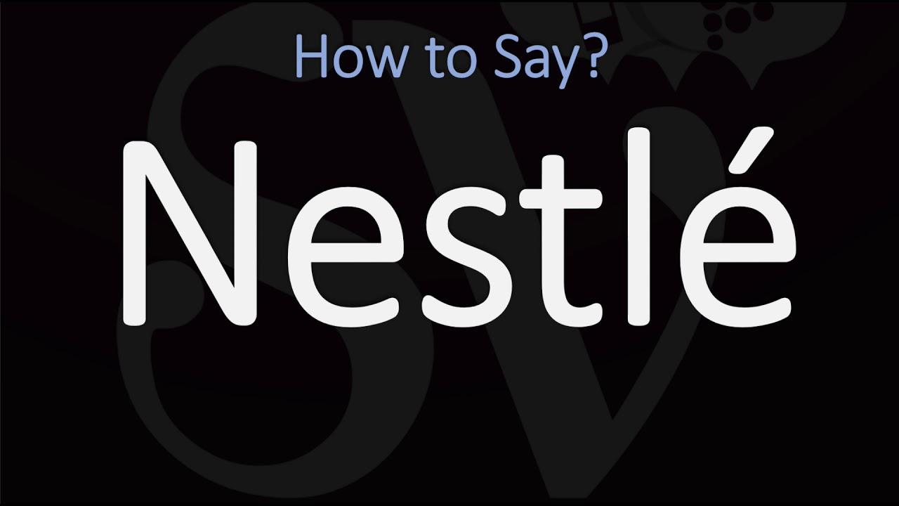How to Pronounce Nestlé? (CORRECTLY)