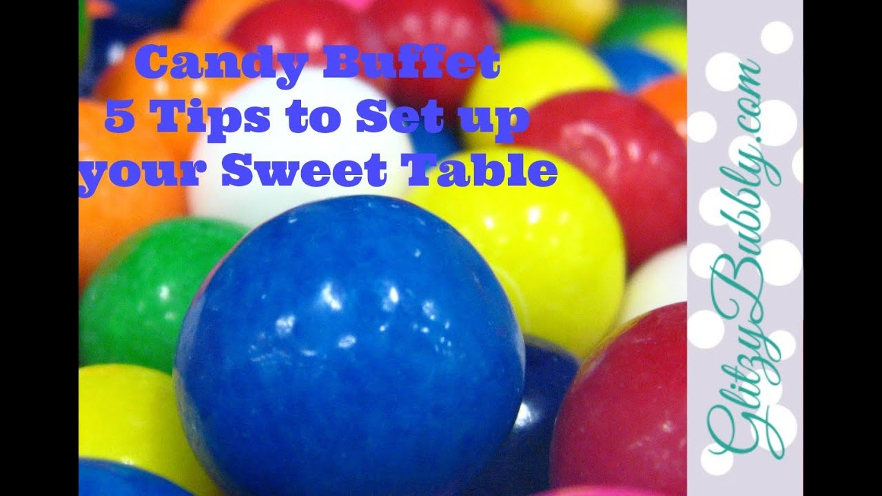 Candy Buffet 5 Tips To Make And Set Up Your Sweet Table