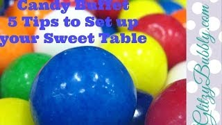 Candy Buffet- 5 Tips To Make And Set Up Your Sweet Table