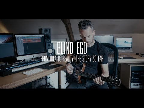 "Blind Ego ""From Idea To Reality: The Story So Far"""