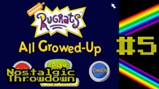 Nostalgic Throwdown - Episode 5: Rugrats, All Growed-Up