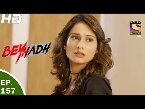 Beyhadh - बेहद - Ep 157 - 17th May, 2017