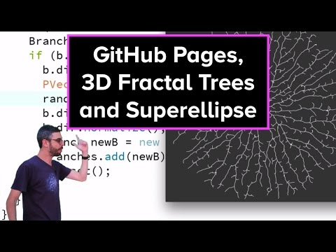 Live Stream #41: GitHub Pages, 3D Fractal Trees and Superellipse