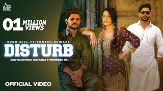 Disturb | (Official Video) | Sukh Gill Ft. Sudesh Kumari | Jaggi Kharoud | New Punjabi Songs 2021