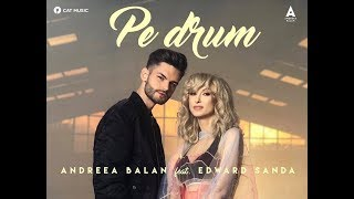 Andreea Balan feat Edward Sanda - PE DRUM (Teaser)