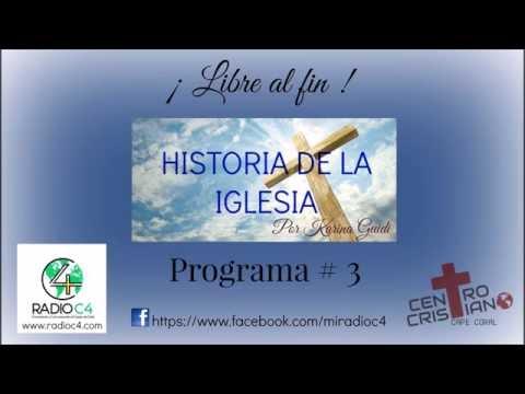 Radio C4 - Libre al fin - Historia de la Iglesia 3/8 (Karina Guidi)
