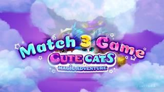 Cute Cats: Magic Adventure match-3 game