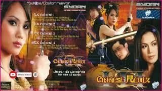 Liên Khúc Chinese Remix - LÂM THÚY VÂN   Trọn Bộ Liên Khúc Chinese 1 2 3 4 Sôi Động Cực Hay