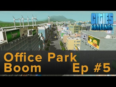 Cities: Skylines - Ep #5 Office Park Boom & Cleaning up Pollution - Gameplay / Tips