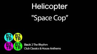Helicopter - Space Cop