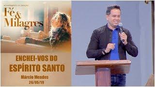 Enchei-vos do Espírito Santo - Márcio Mendes (26/05/19)