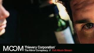 Thievery Corporation The Mirror Conspiracy Full Album Stream