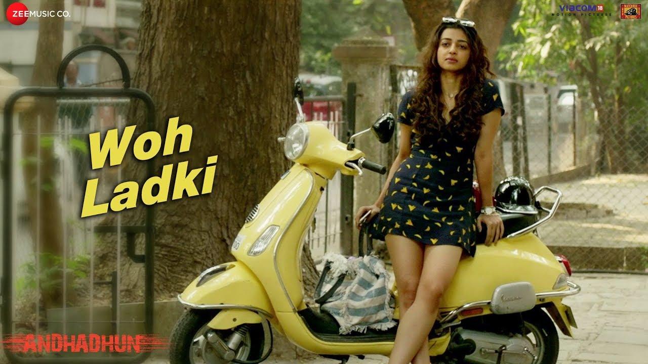 Download Woh Ladki -  Full Video | Arijit Singh | AndhaDhun |  Ayushmann Khurrana | Radhika | Amit Trivedi