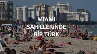 Miami Sahillerinde Bir Türk! Amerika Vlog #23