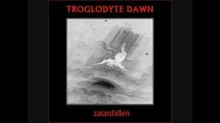 TROGLODYTE DAWN - Zatanfallen [Mystoric #2]