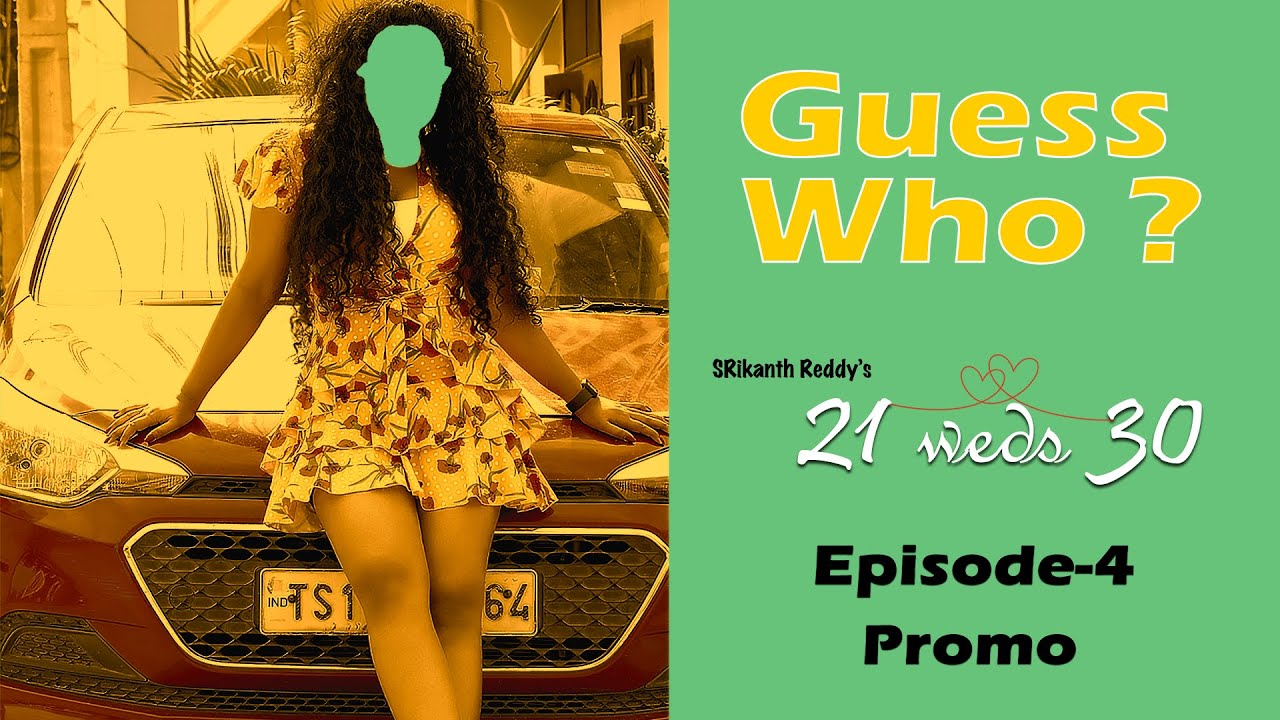 21 weds 30 | Episode 4  Promo | By SRikanth Reddy