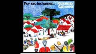 Cutumay Camones - Vamos ganando la paz