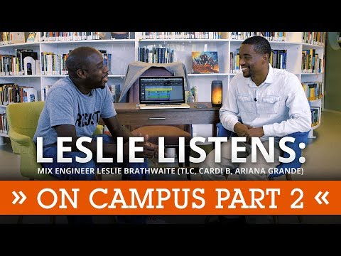 Leslie Listens Again: Mix Engineer Leslie Brathwaite (Ariana Grande, Cardi B) Meets With Students