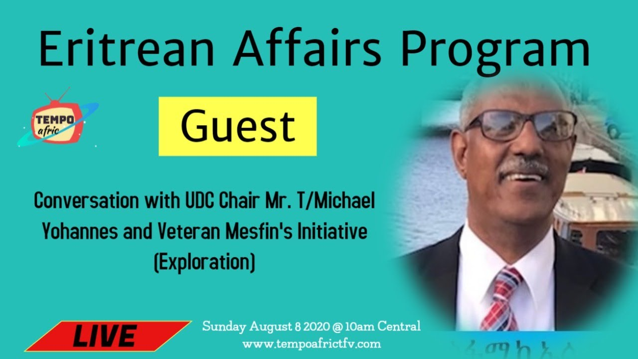 Conversation with UDC Chair Mr. T/Michael Yohannes and Veteran Mesfin's Initiative (Exploration)