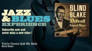 Blind Blake - You're Gonna Quit Me Baby