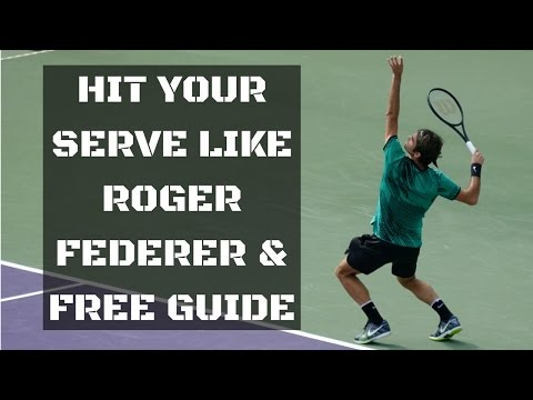 How To Hit Your Serve Like Roger Federer