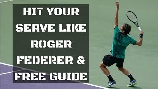 How To Hit Your Serve Like Roger Federer   Free Guide