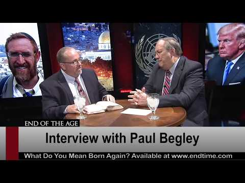 Interview with Paul Begley | Irvin Baxter | End of the Age LIVE STREAM