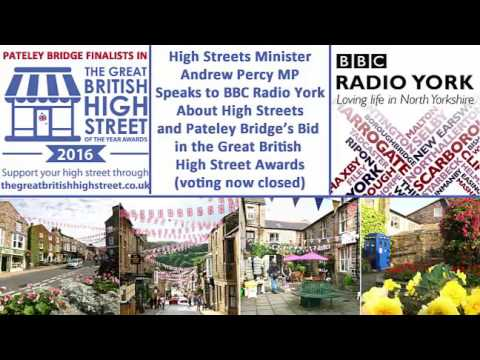 BBC Radio York with Andrew Percy MP about Pateley Bridge and Great British High Street Awards